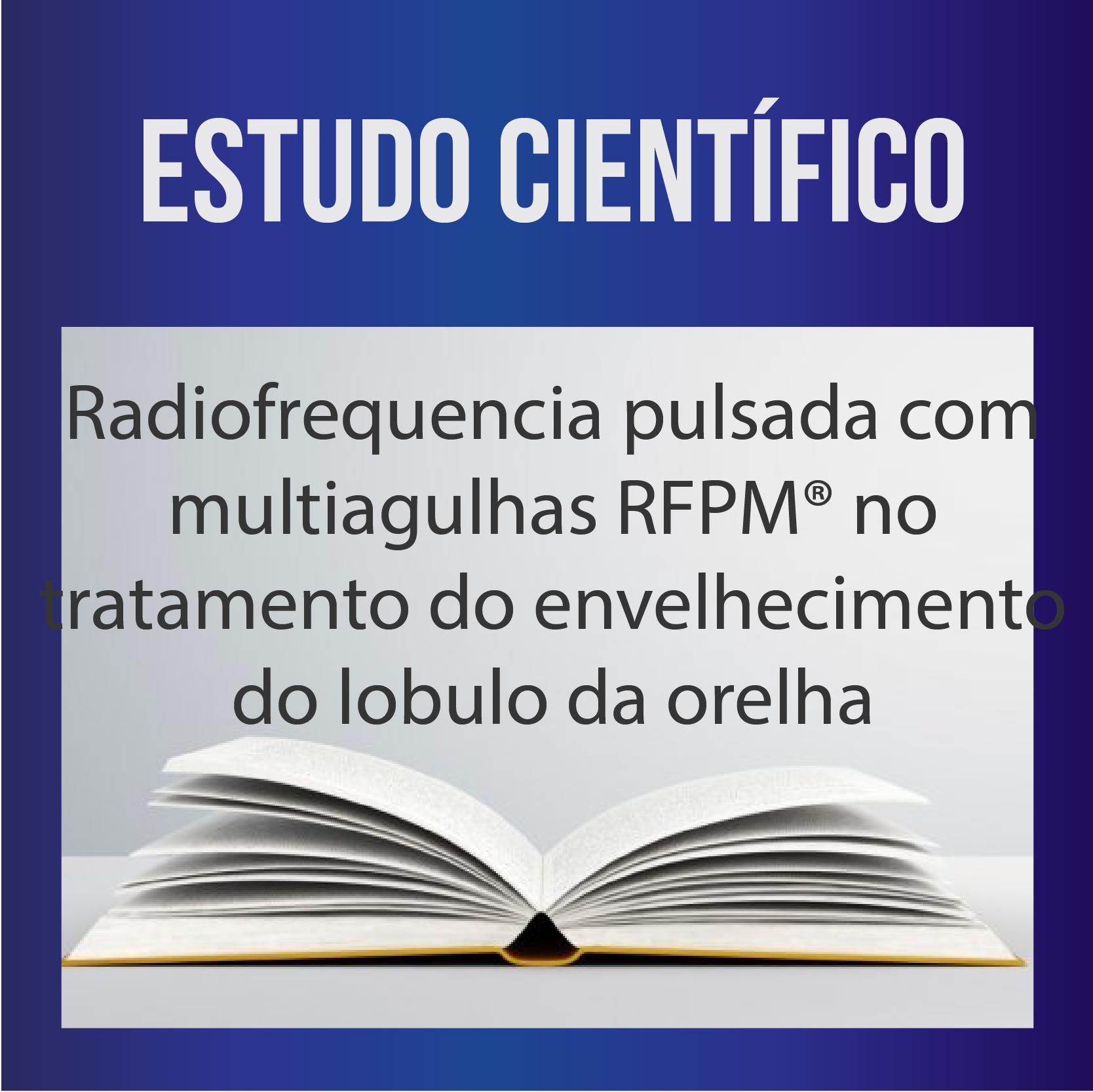 Radiofrequencia pulsada com multiagulhas RFPM® no tratamento do envelhecimento do lobulo da orelha
